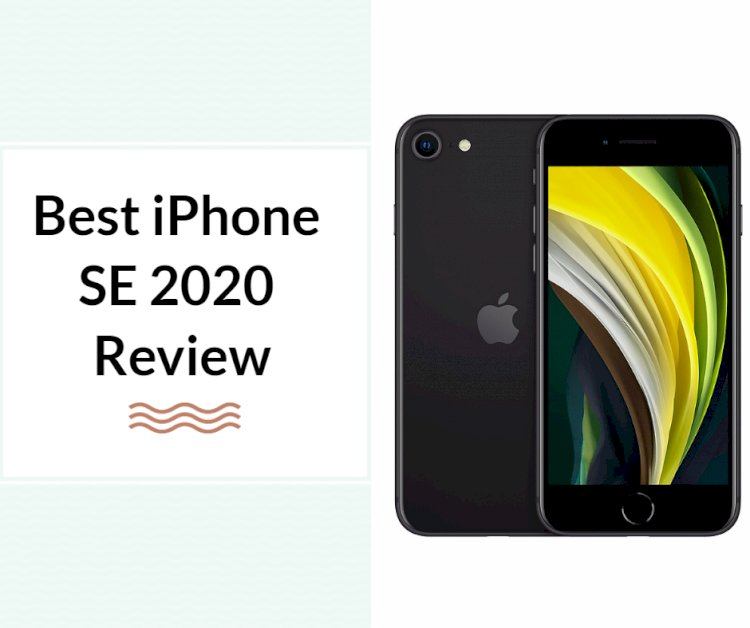 Best iPhone SE 2020 Review