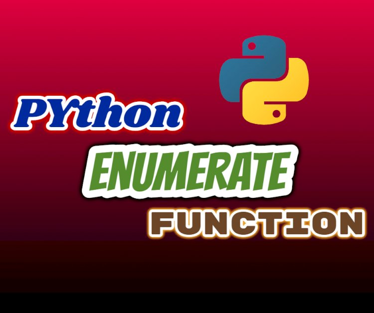 How to use Enumerate function in python ?
