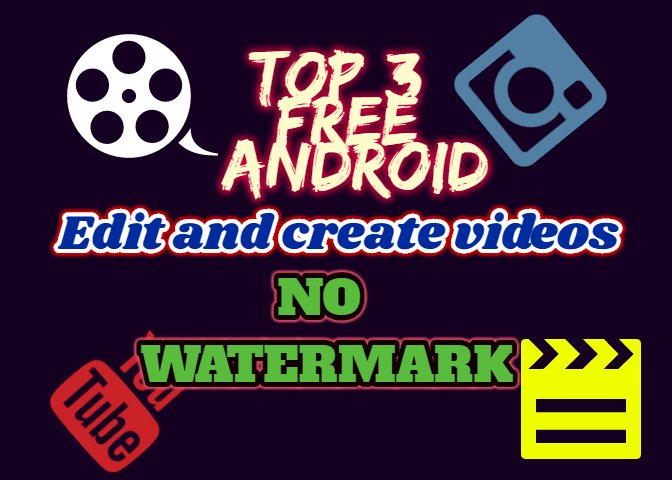 TOP 3  FREE android App To edit or make  Videos NO watermark