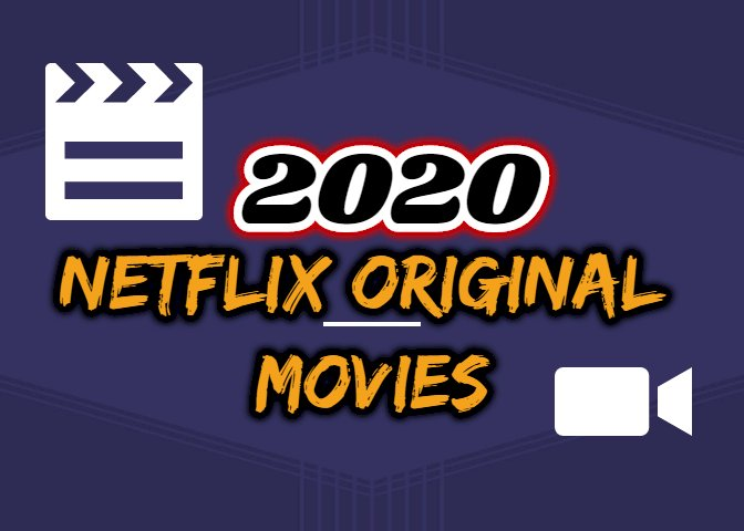 top 10 netflix original movies 2020